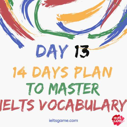 14 days plan for IELTS Vocabulary - Day 13