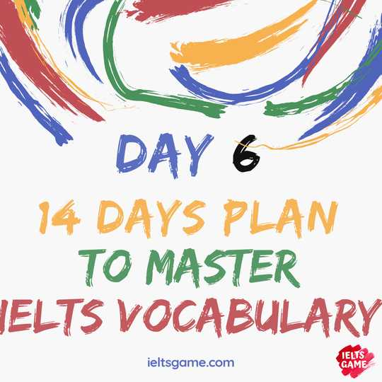 14 days plan for IELTS Vocabulary - Day 6