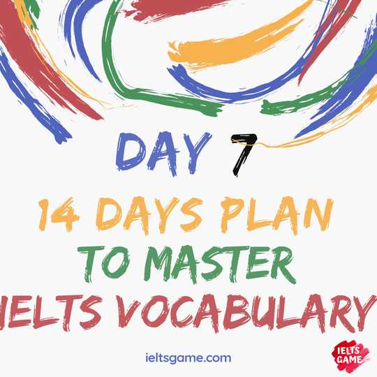 14 days plan for IELTS Vocabulary - Day 7