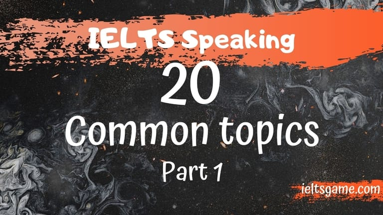 IELTS Speaking - 20 common topics in part one