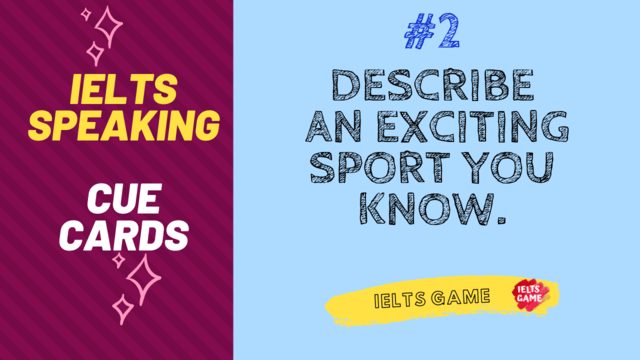 IELTS Speaking part 2 recent exams - Topic: Exciting sports