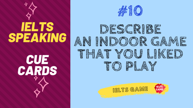 Describe an indoor game that you liked to play