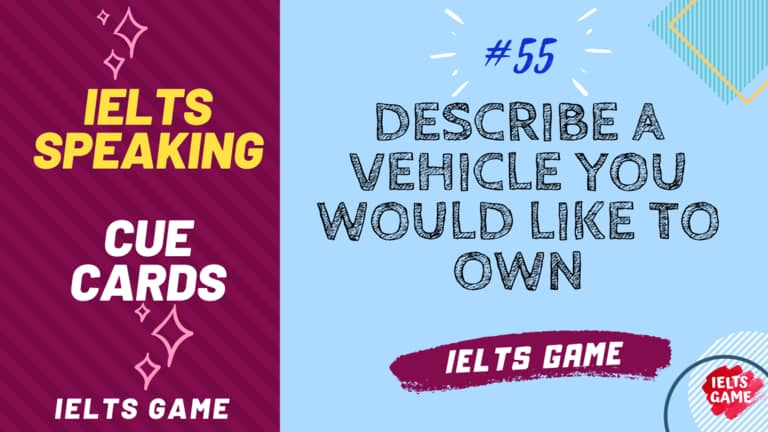 IELTS Speaking Cue Card sample 55
