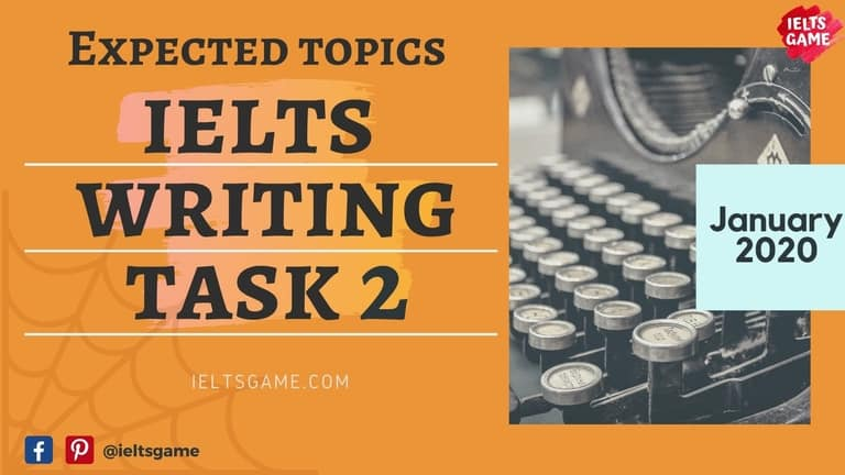 Expected topics for IELTS writing task 2 in January 2020