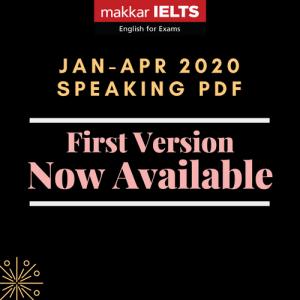 Makkar IELTS Speaking Jan-Apr 2020 - First Version - PDF Edition