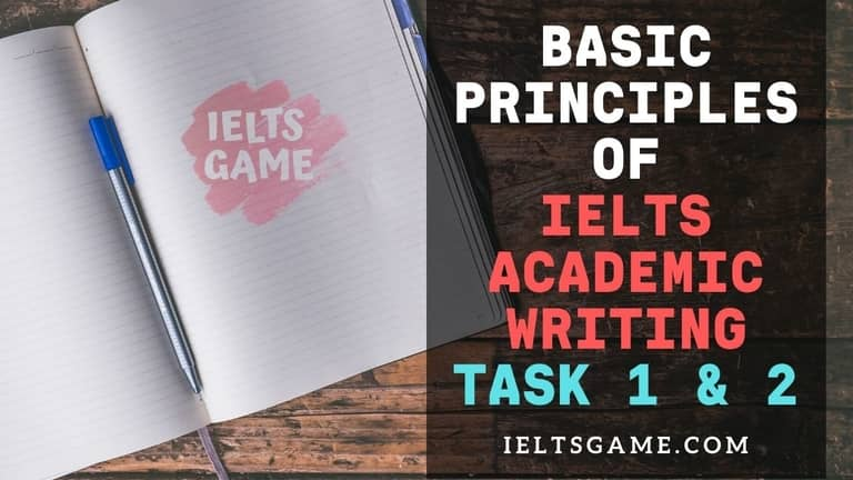 Basic Principles of IELTS Academic Writing task 1 & 2