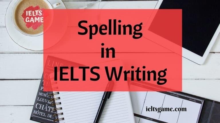 Spelling In IELTS Exam