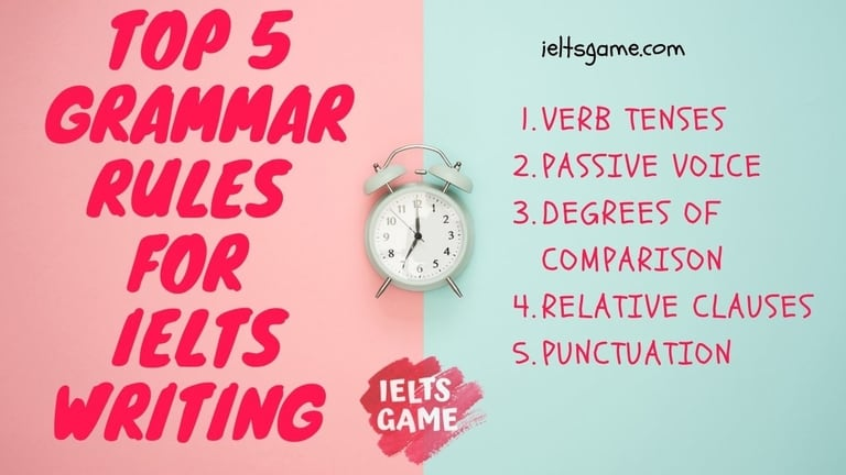 Top 5 Grammar rules for IELTS writing
