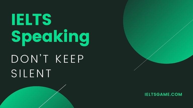 IELTS Speaking Do not Keep Silent