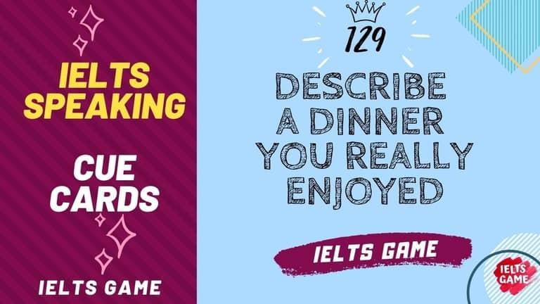 Describe a dinner you really enjoyed