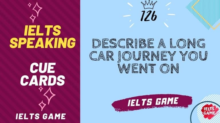 Describe a long car journey you went on IELTS cue card
