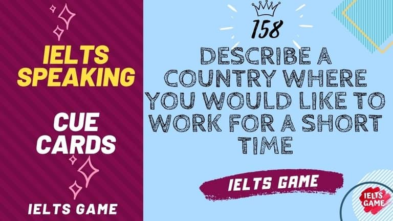 Describe a country where you would like to work for a short time