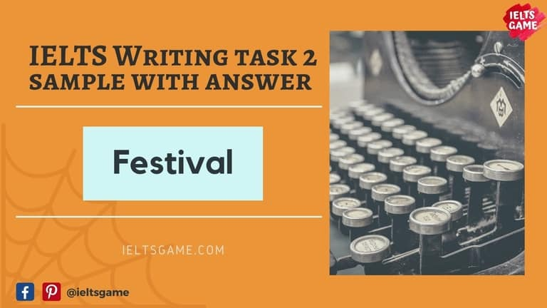 IELTS Writing task 2 sample about festival with answer