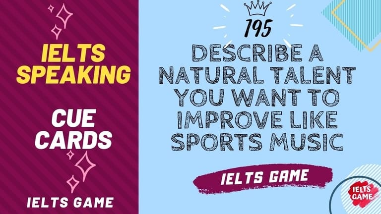 Describe a natural talent you want to improve like sports music